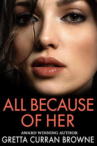 All Because of Her : Gretta Curran Browne