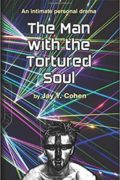 The Man with the Tortured Soul : Jay Y. Cohen