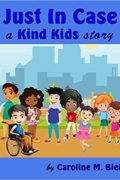 Just In Case, a Kind Kids story : Caroline M. Bielskis