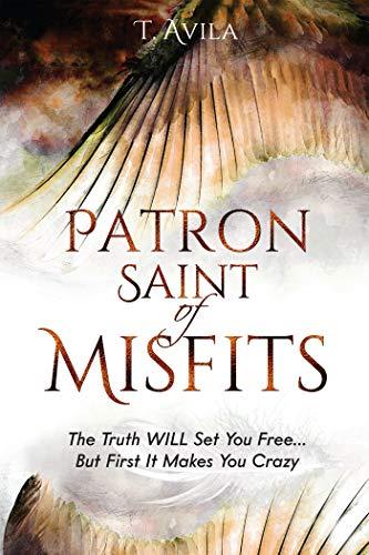Patron Saint of Misfits : T. Avila