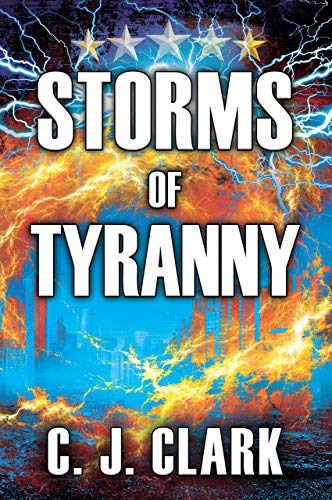 Storms of Tyranny : C. J. Clark