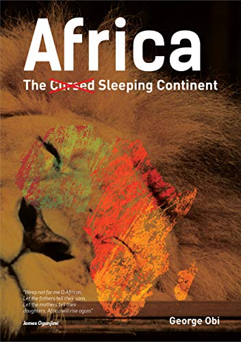 Africa: The Sleeping (Cursed) Continent : George Obi