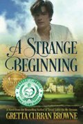 A Strange Beginning : Gretta Curran Browne