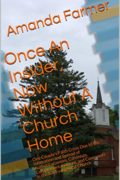 Once An Insider, Now Without a Church Home : Amanda Farmer