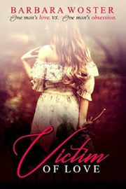 Victim of Love : Barbara Woster