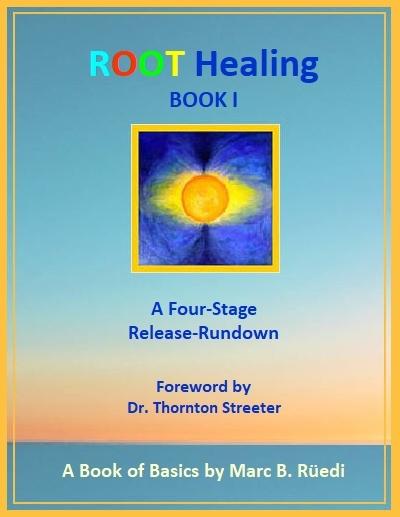 Root Healing Book 1 : Marc B Rüedi