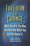Freedom To Change : Greg Little, Kim and Stan Prachniak