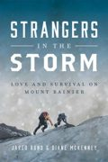 Strangers in the Storm: Love and Survival on Mount Rainier : Jared Rund and Diane McKenney
