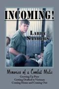 INCOMING! Memories of a Combat Medic : Larry Sanders