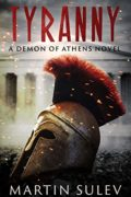 Tyranny: A Demon of Athens Novel : Martin Sulev