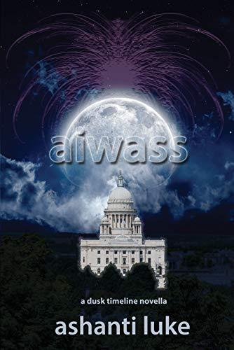 Aiwass: A Dusk Timeline Novella : Ashanti Luke