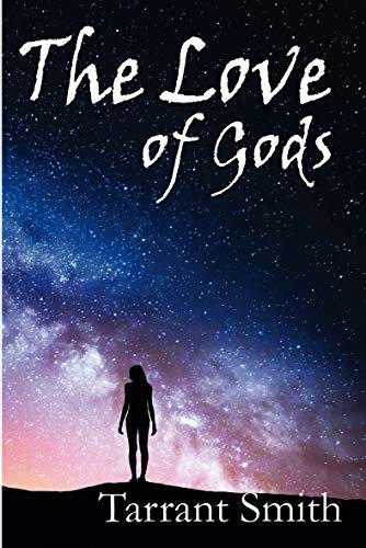 The Love of Gods : Tarrant Smith