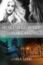 If Wishes Were Portals : Carla Saari