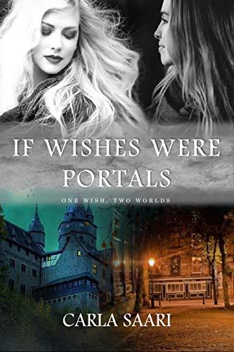 If Wishes Were Portals : Carla Saari