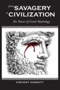 From Savagery to Civilization: The Power of Greek Mythology : Vincent Hannity