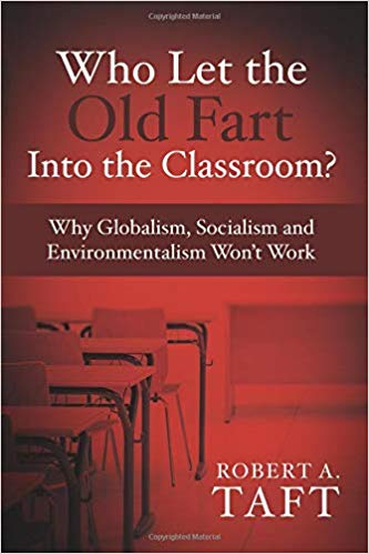 Who Let the Old Fart into the Classroom : Robert A. Taft