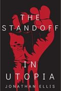 The Standoff in Utopia : Jonathan Ellis