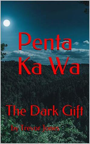 Penta Ka Wa: The Dark Gift : Trevor Jones