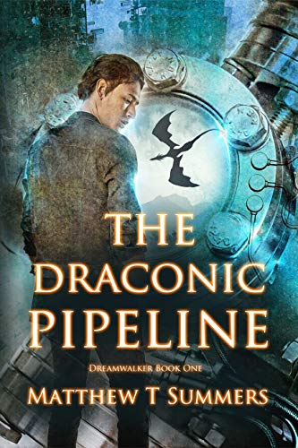 The Draconic Pipeline : Matthew T Summers