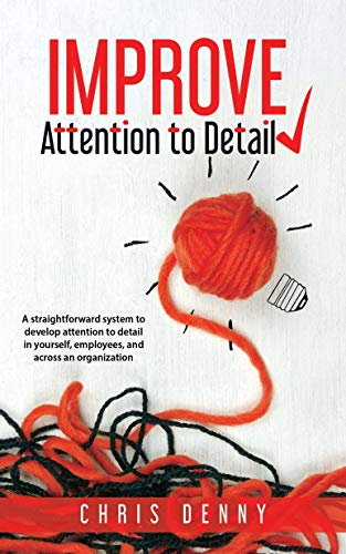 New Business Book Improve Attention To Detail by Chris Denny