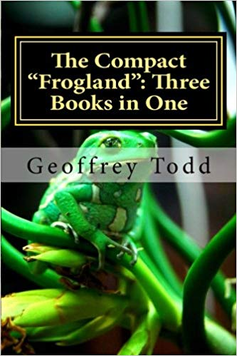 The Compact Frogland: Three Books in One : Geoffrey Todd
