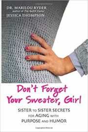 Don't Forget Your Sweater, Girl : Marilou Ryder and Jessica Thompson