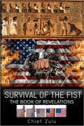 Survival of the Fist: The Book of Revelations : Chief Zulu