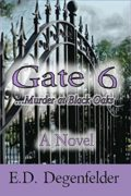 Gate 6: Murder at Black Oaks : E.D. Degenfelder