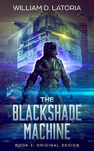 The Blackshade Machine : William D. Latoria