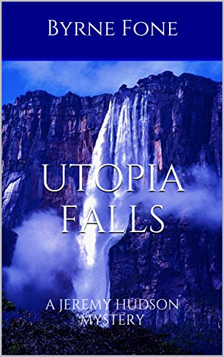 New Crime Mystery Novel Utopia Falls by Byrne Fone