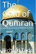 The Gold of Qumran : Richard Todd