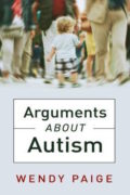 Arguments about Autism : Wendy Paige