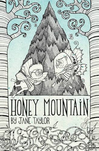 Honey Mountain by Jane Taylor (Author) and Emily Taylor (Illustrator)