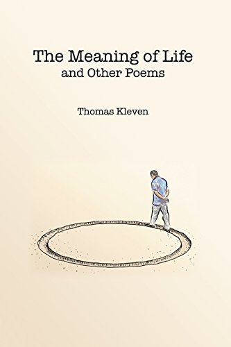 The Meaning of Life and Other Poems : Thomas Kleven
