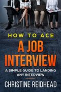 How to Ace a Job Interview : Christine Reidhead