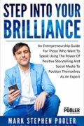 Step into Your Brilliance : Mark Stephen Pooler