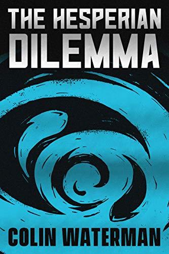 The Hesperian Dilemma : Colin Waterman