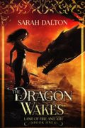 The Dragon Wakes : Sarah Dalton