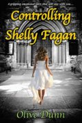 Controlling Shelly Fagan : Olive Dunn