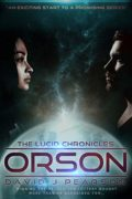 Orson: The Lucid Chronicles : David J Pearson
