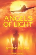 Angels of Light : Mark A. Vance