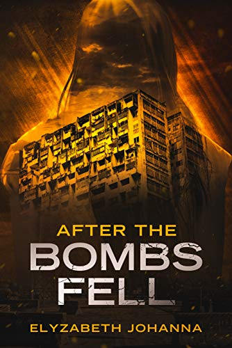 After the Bombs Fell : Elyzabeth Johanna