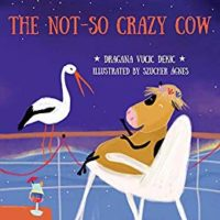 The Not-so Crazy Cow : Dragana Vucic Dekic