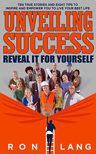 Unveiling Success: Reveal It For Yourself : Ron Lang
