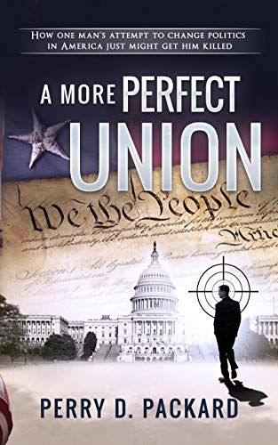 A More Perfect Union : Perry D. Packard