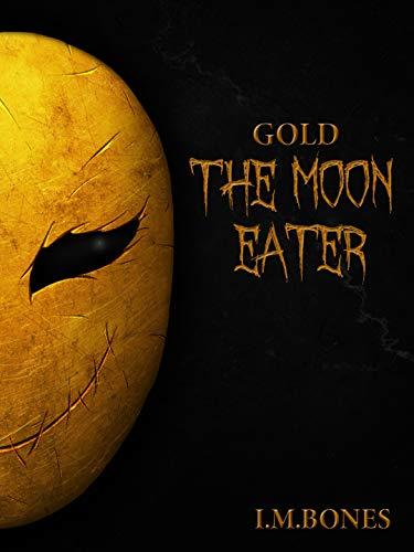 The Moon Eater : I.M.Bones