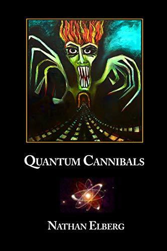 Quantum Cannibals : Nathan Elberg