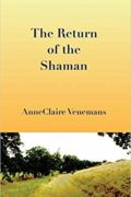 The Return of the Shaman : AnneClaire Venemans