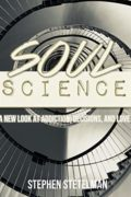 Soul Science: The Application of Faith : Stephen Stetelman