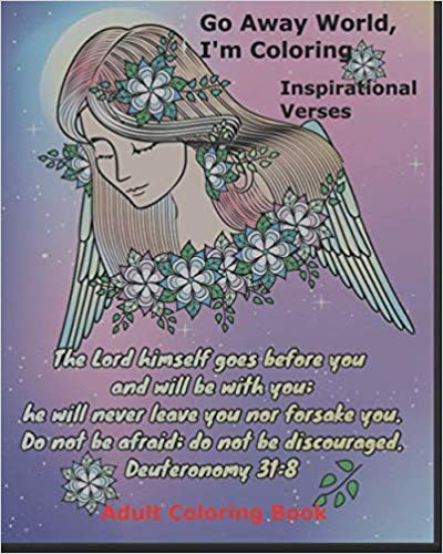 Go Away World, I'm Coloring: Inspirational Verses : R W Rasner